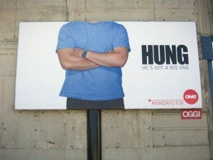 "TV One Billboard Ad for Hung ""He's got a big one"""